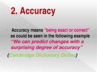 """2. Accuracy Accuracy means """"being exact or correct"""" as could be seen in the f"""