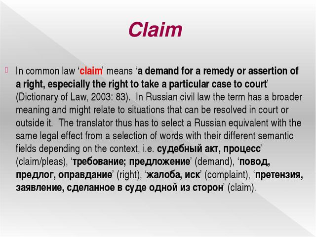 Claim In common law 'claim' means 'a demand for a remedy or assertion of a ri...