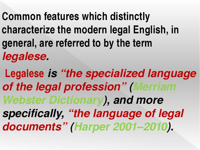 Common features which distinctly characterize the modern legal English, in ge...