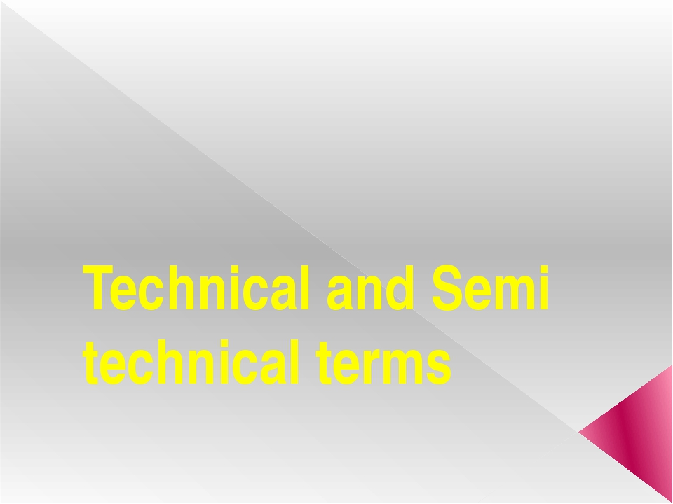 Technical and Semi technical terms