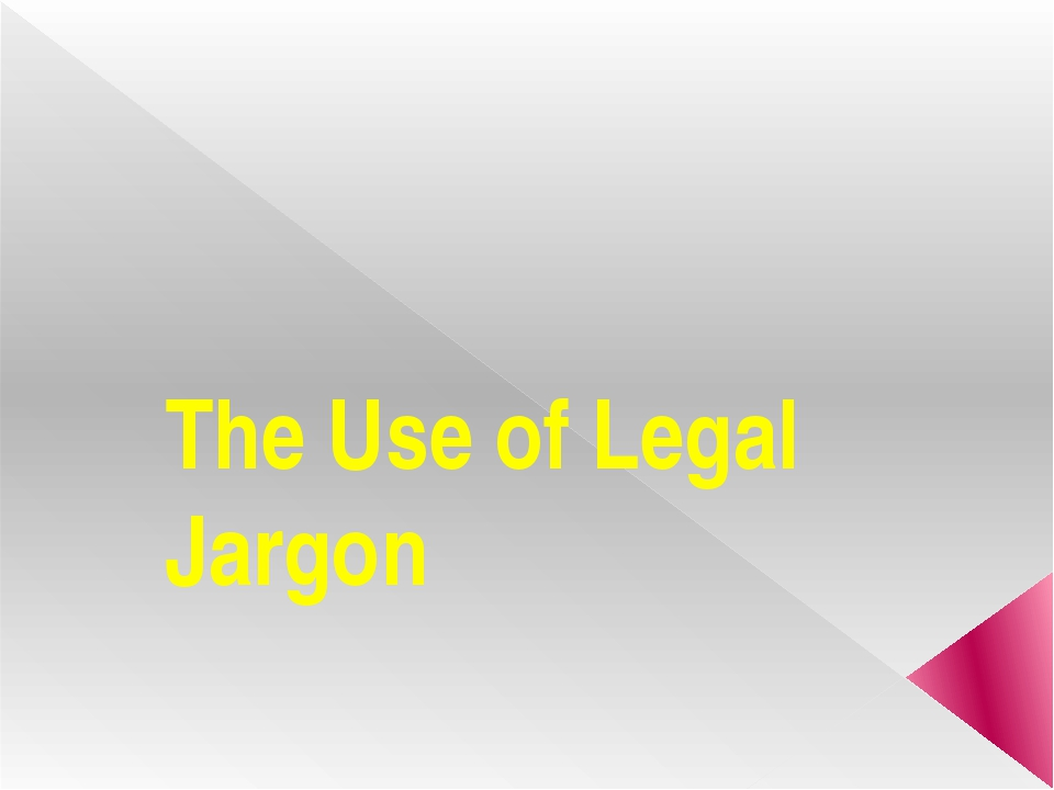 The Use of Legal Jargon