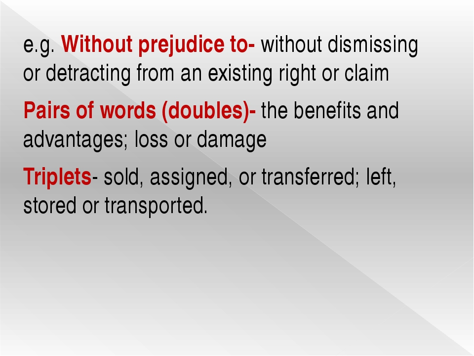 e.g. Without prejudice to- without dismissing or detracting from an existing...