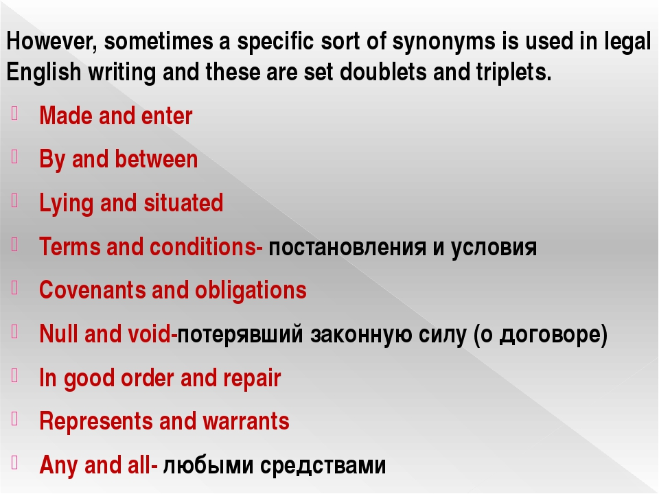 However, sometimes a specific sort of synonyms is used in legal English writi...
