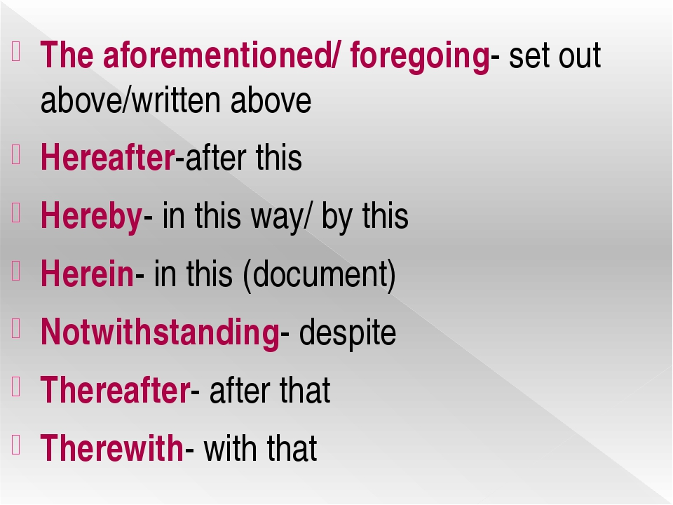 The aforementioned/ foregoing- set out above/written above Hereafter-after th...