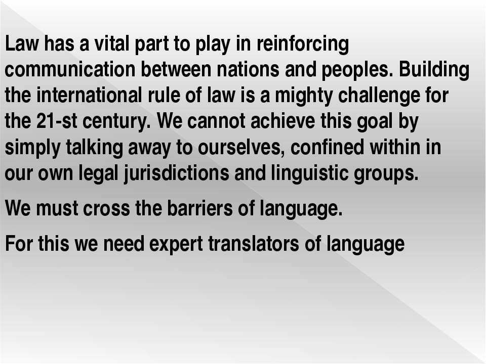 Law has a vital part to play in reinforcing communication between nations and...