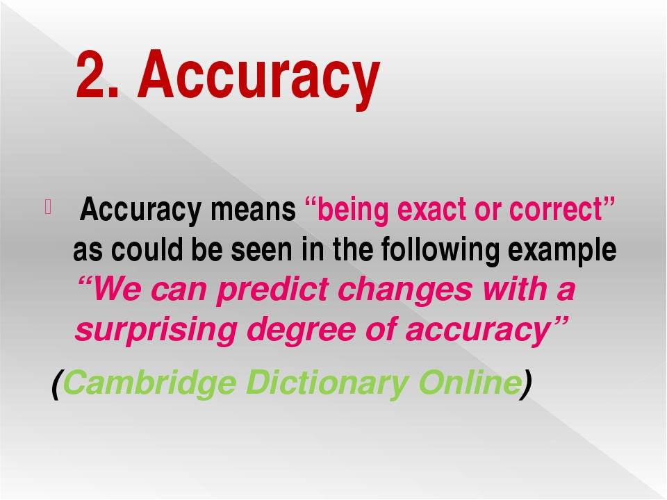 """2. Accuracy Accuracy means """"being exact or correct"""" as could be seen in the f..."""