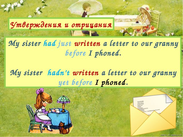 My sister had just written a letter to our granny before I phoned. My sister...