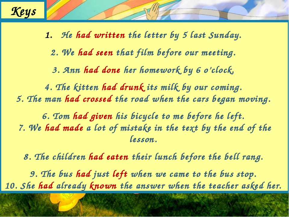 Keys He had written the letter by 5 last Sunday. 2. We had seen that film bef...