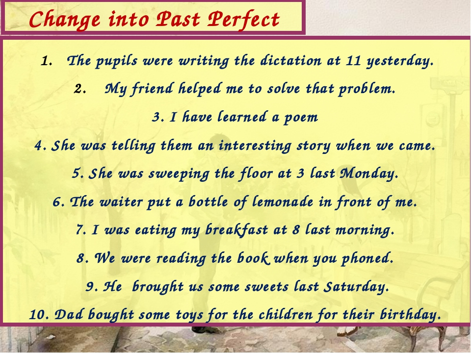 The pupils were writing the dictation at 11 yesterday. My friend helped me to...
