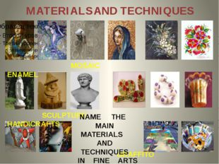 MATERIALS AND TECHNIQUES MOSAIC ENAMEL SCULPTURE HANDICRAFTS GRAFFITO NAME TH