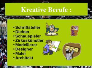 Kreative Berufe : Schriftsteller Dichter Schauspieler Zirkuskünstler Modelli