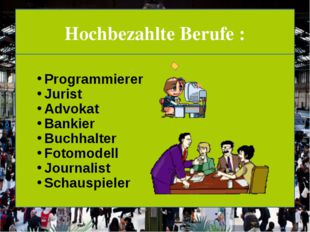 Hochbezahlte Berufe : Programmierer Jurist Advokat Bankier Buchhalter Fotomod