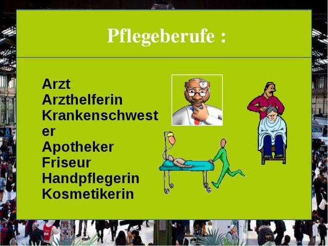 Pflegeberufe : Arzt Arzthelferin Krankenschwester Apotheker Friseur Handpfle...