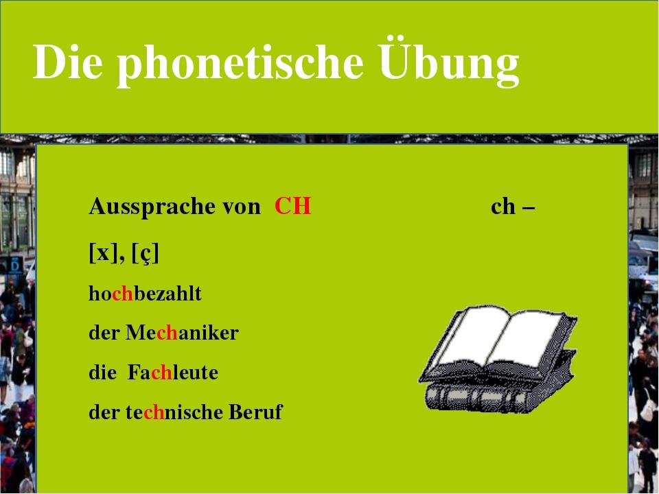 Die phonetische Übung Aussprache von CH ch – [х], [ç] hochbezahlt der Mechan...