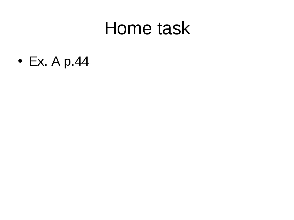 Home task Ex. A p.44