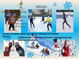 Winter Lovers of winter sports go skiing, skating and hockey playing. Childre