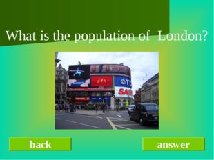 back answer What is the population of London?