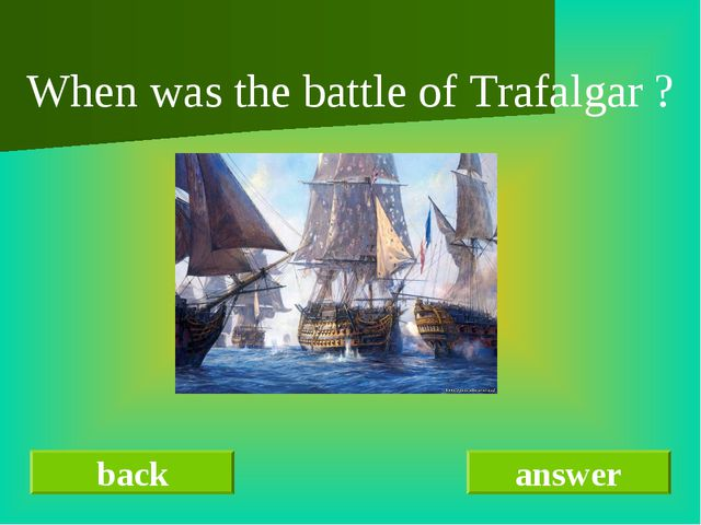 back answer When was the battle of Trafalgar ?