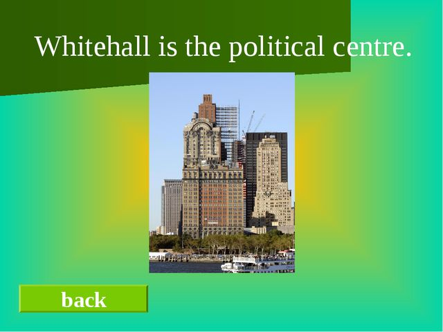 back Whitehall is the political centre.