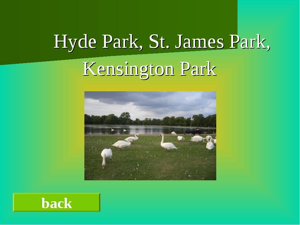 Hyde Park, St. James Park, Kensington Park back
