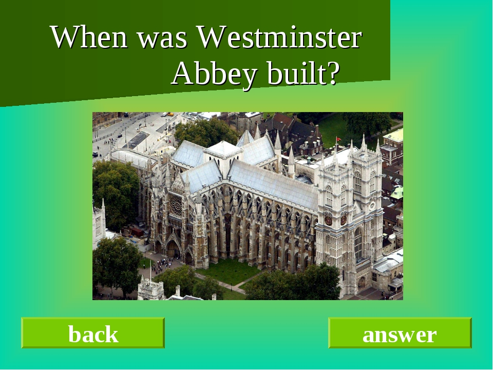 When was Westminster Abbey built? back answer