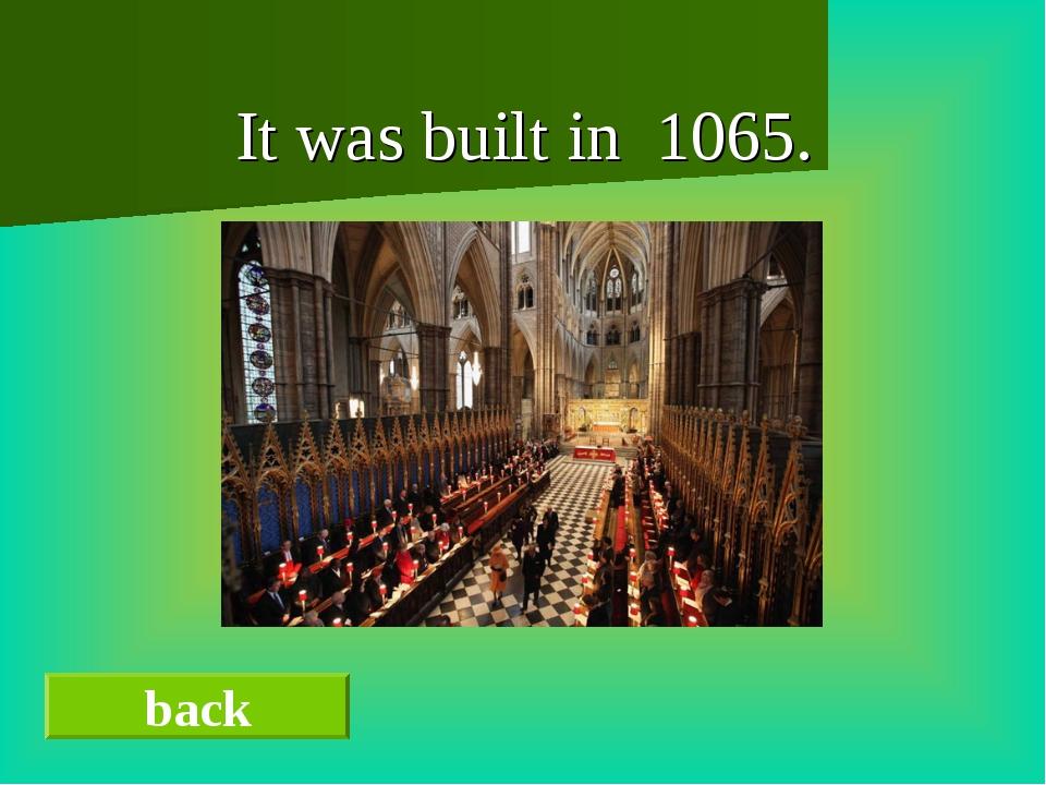 It was built in 1065. back