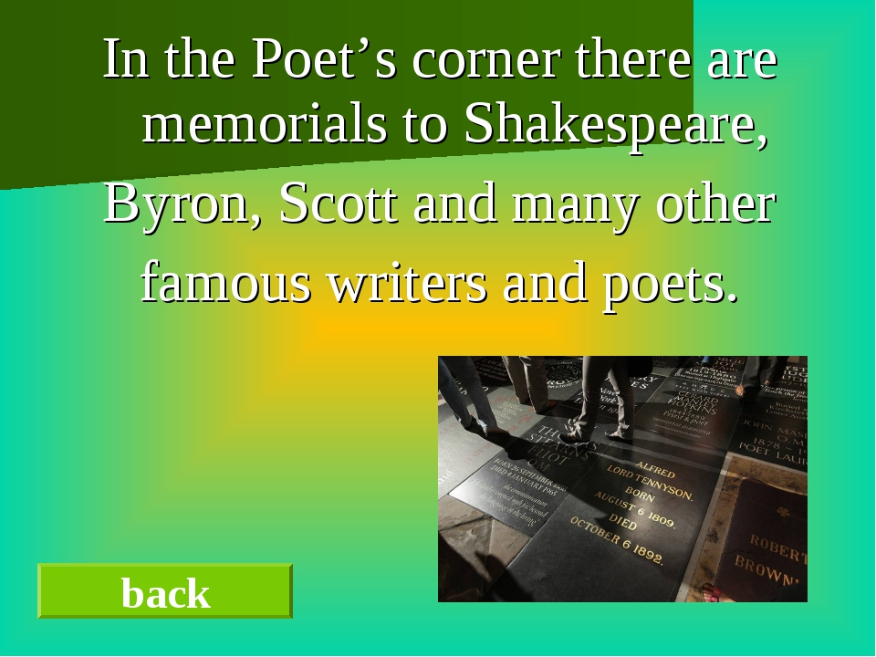 In the Poet's corner there are memorials to Shakespeare, Byron, Scott and man...