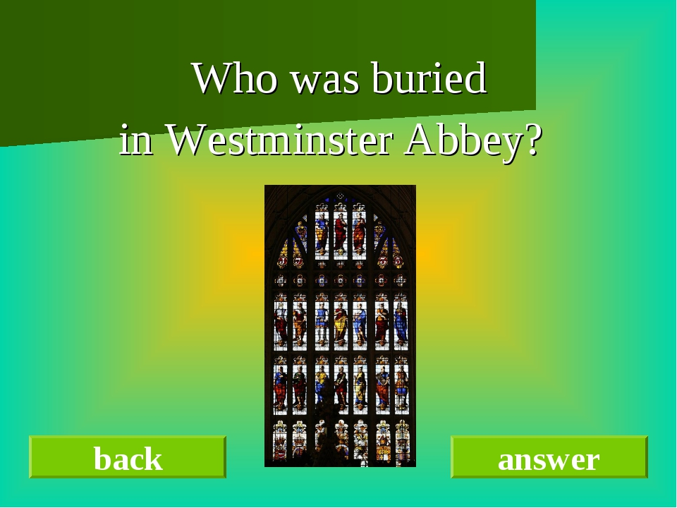 Who was buried in Westminster Abbey? back answer
