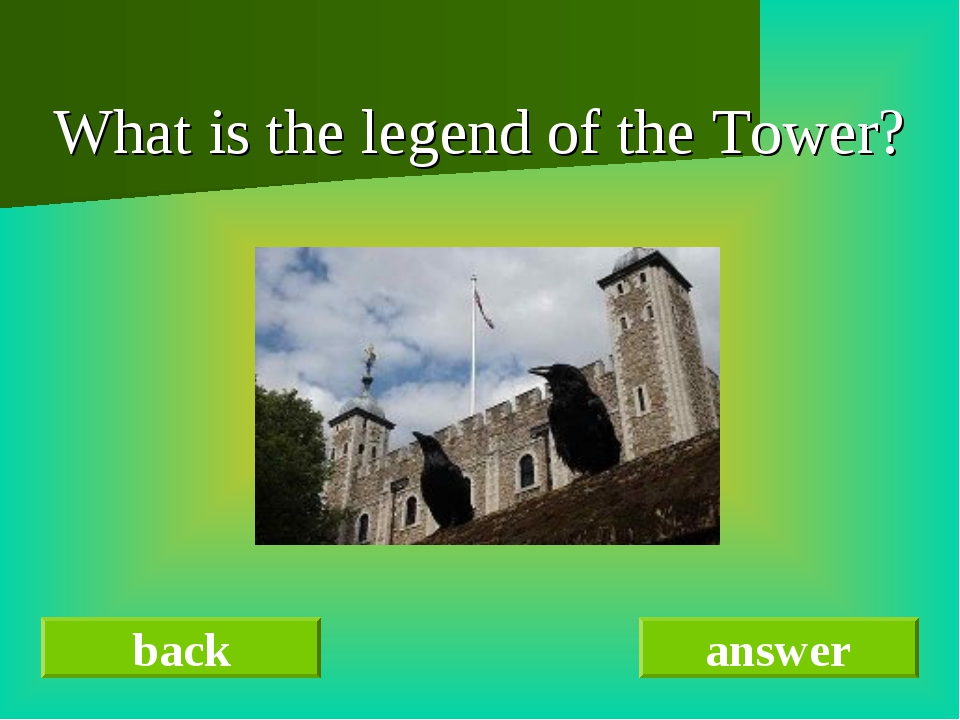 What is the legend of the Tower? back answer