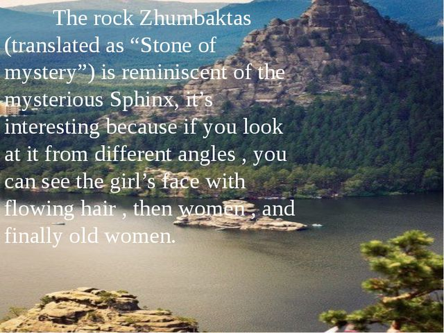 "The rock Zhumbaktas (translated as ""Stone of mystery"") is reminiscent of the..."