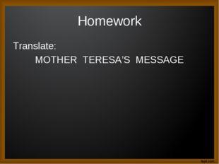 Homework Translate: MOTHER TERESA'S MESSAGE