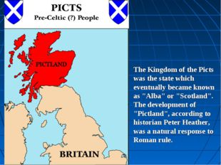 "The Kingdom of the Picts was the state which eventually became known as ""Alba"