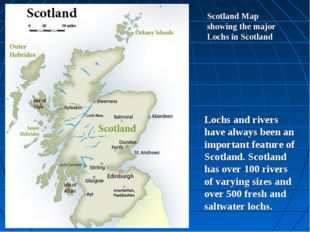 Scotland Map showing the major Lochs in Scotland Lochs and rivers have always
