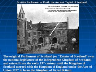 Scottish Parliament at Perth, the Ancient Capital of Scotland The original Pa