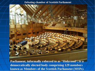 Debating chamber of Scottish Parliament Parliament, informally referred to as