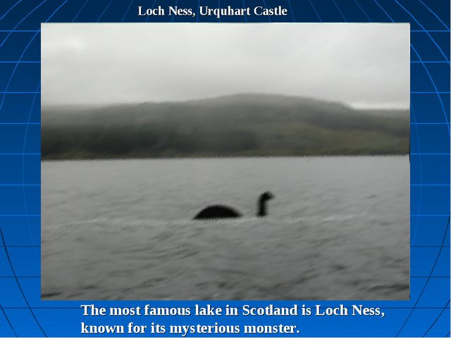Loch Ness, Urquhart Castle The most famous lake in Scotland is Loch Ness, kno...