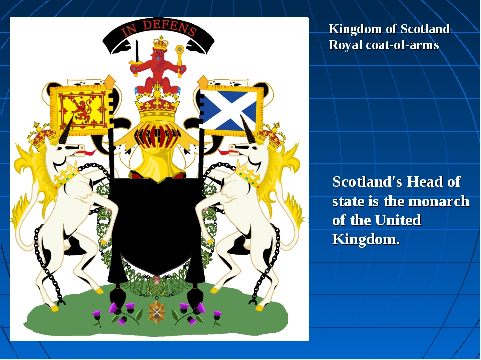 Kingdom of Scotland Royal coat-of-arms Scotland's Head of state is the monarc...
