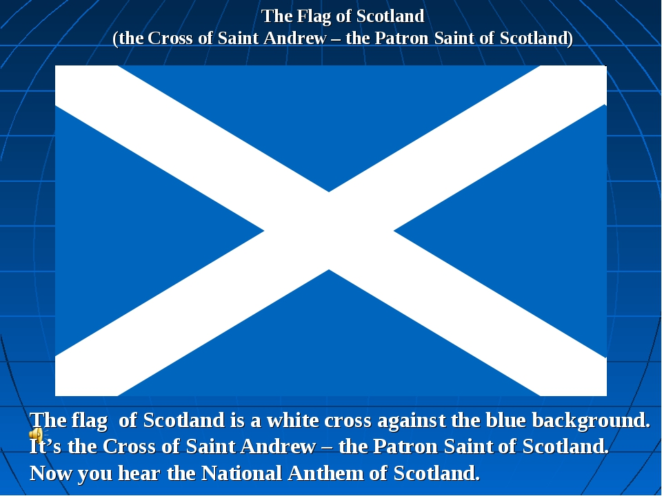 The Flag of Scotland (the Cross of Saint Andrew – the Patron Saint of Scotlan...