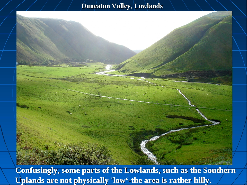 Duneaton Valley, Lowlands Confusingly, some parts of the Lowlands, such as th...