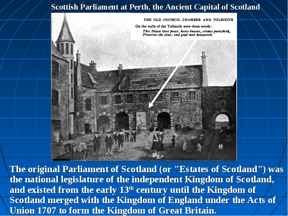 Scottish Parliament at Perth, the Ancient Capital of Scotland The original Pa...