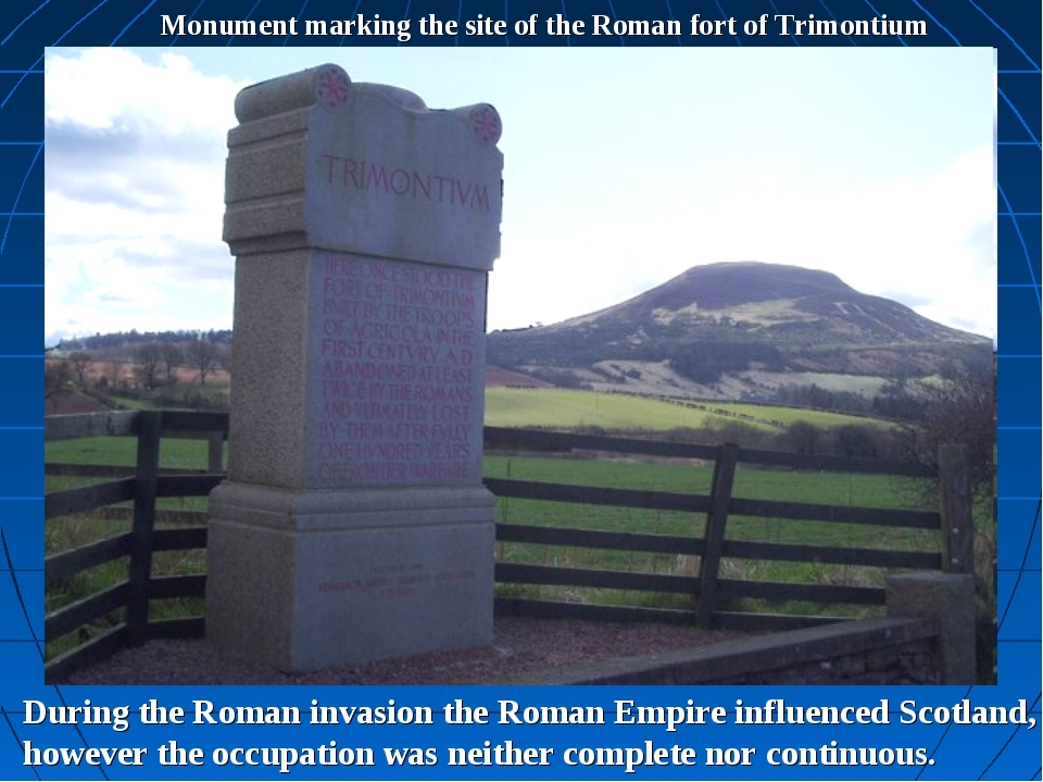 Monument marking the site of the Roman fort of Trimontium During the Roman in...