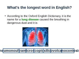 What's the longest word in English? According to the Oxford English Dictionar
