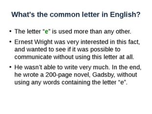 """What's the common letter in English? The letter """"e"""" is used more than any oth"""