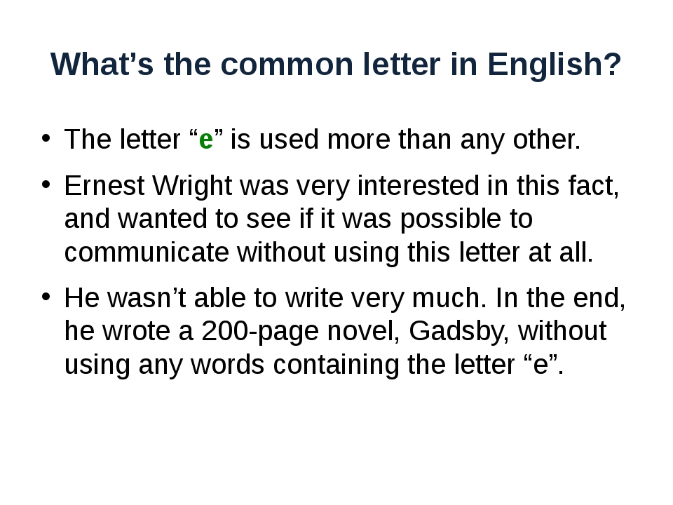 """What's the common letter in English? The letter """"e"""" is used more than any oth..."""