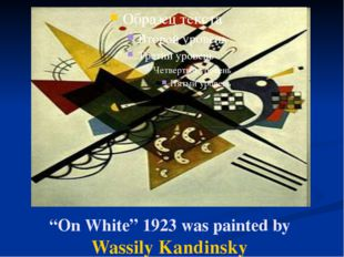 """On White"" 1923 was painted by Wassily Kandinsky"