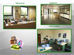 Sekretariat Lehrerzimmer Cafeteria