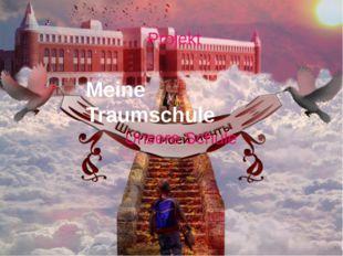 Meine Traumschule Unsere Schule Projekt