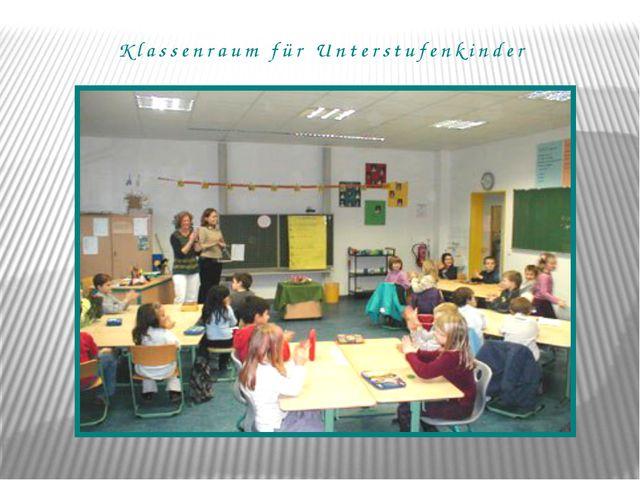 Klassenraum für Unterstufenkinder