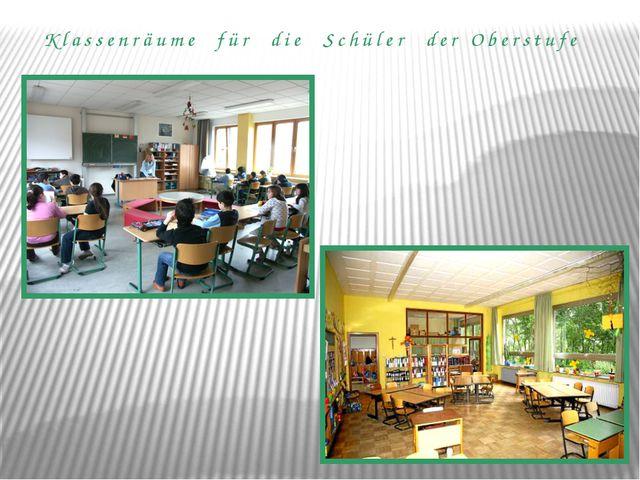 Klassenräume für die Schüler der Oberstufe