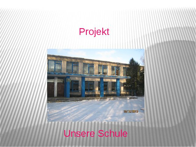 Projekt Unsere Schule